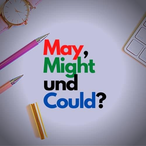 May, Might und Could