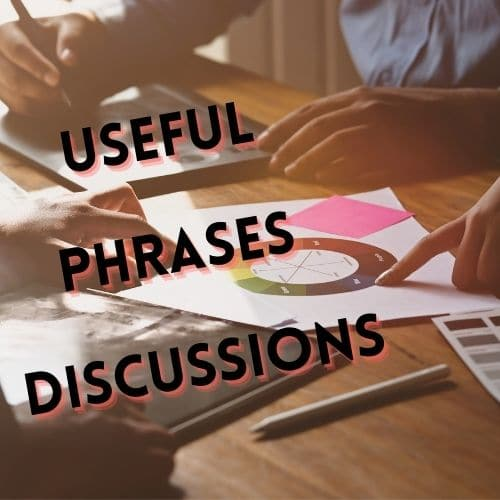 Useful Phrases Discussions
