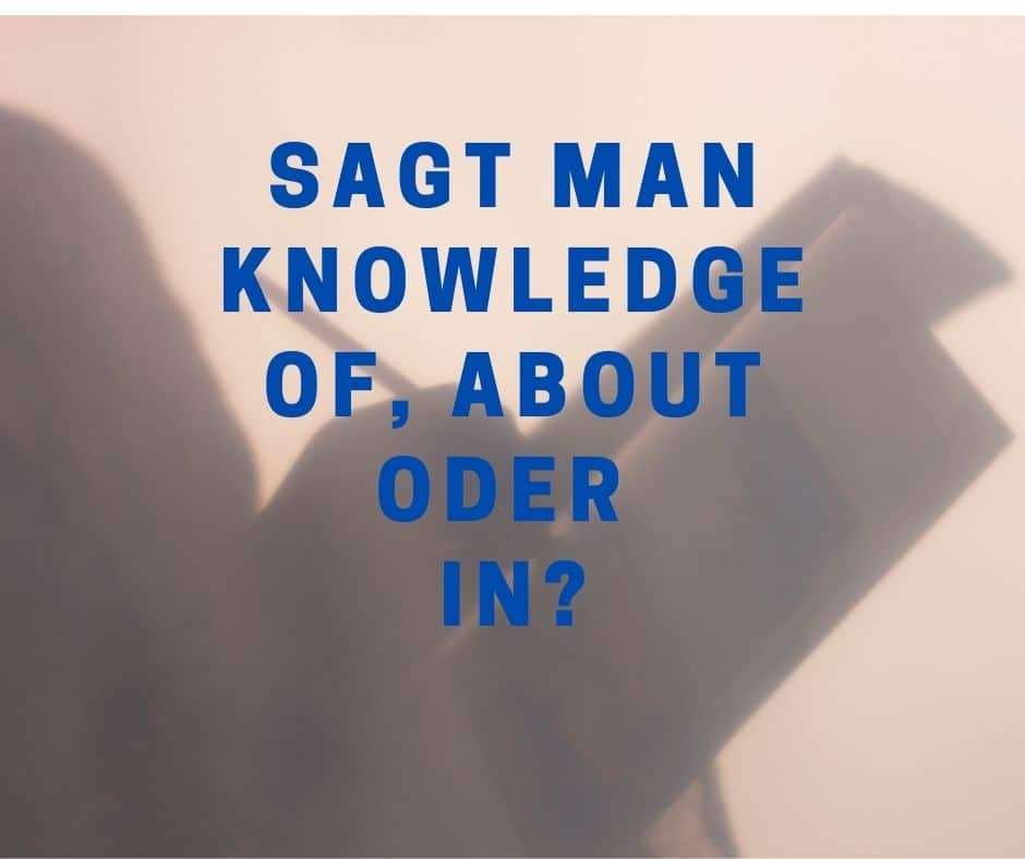 Knowledge of, about oder in